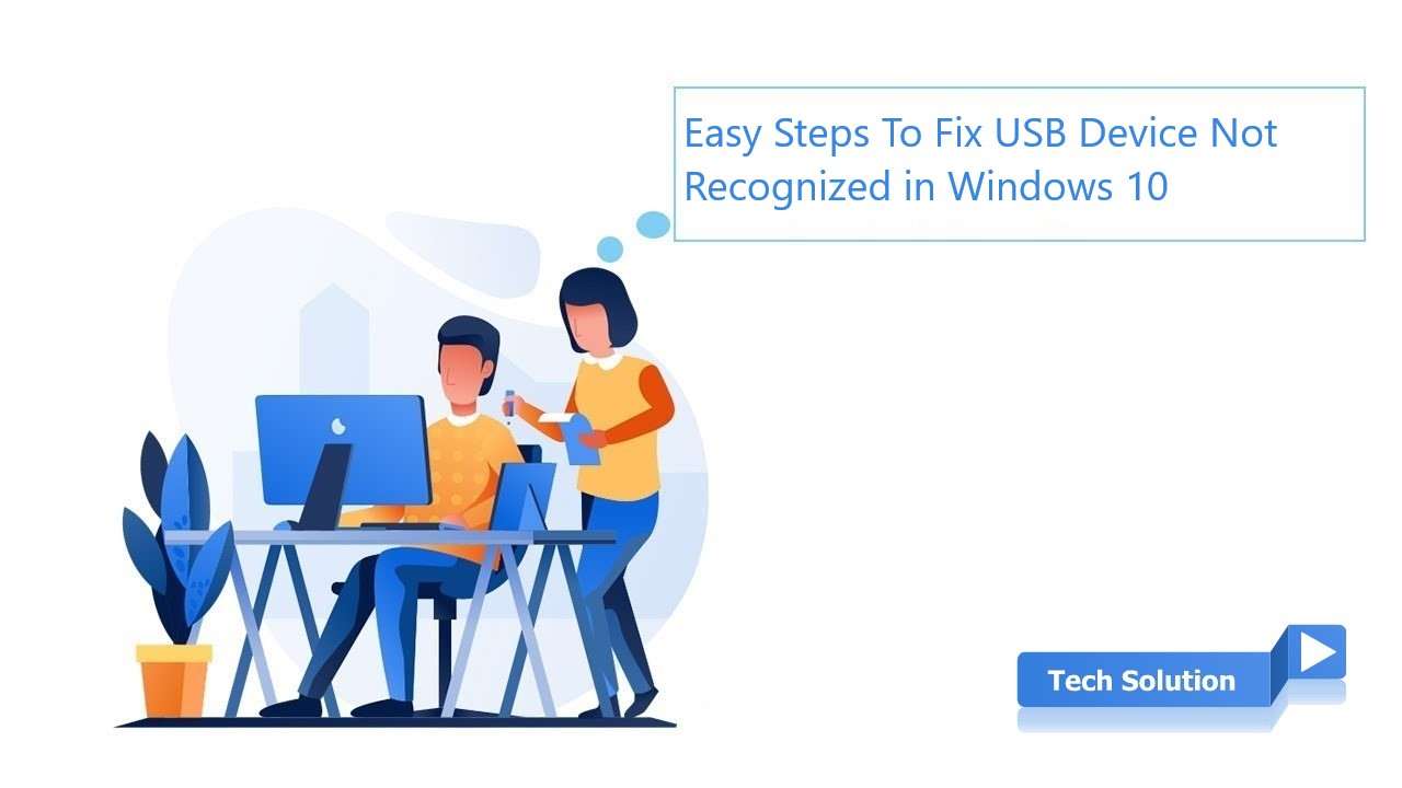 Easy Steps To Fix USB Device Not Recognized in Windows 10