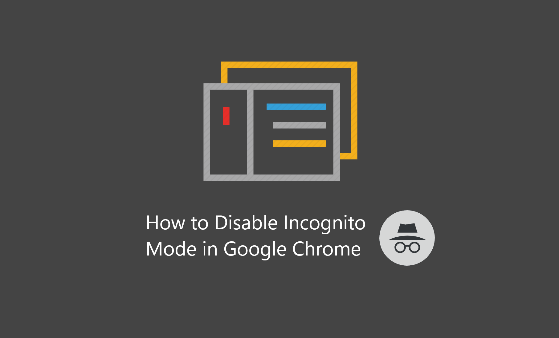 How to Disable Incognito Mode in Google Chrome Header