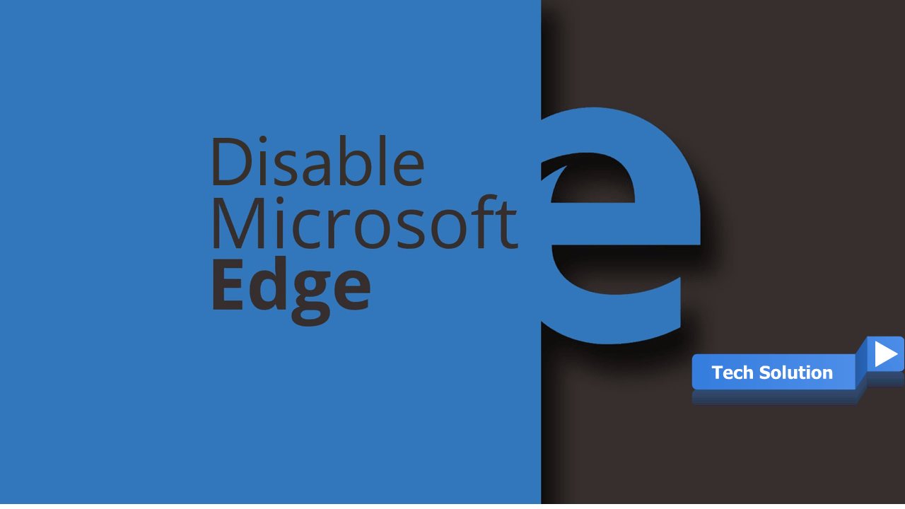 How to Disable Microsoft Edge in windows 10 Header