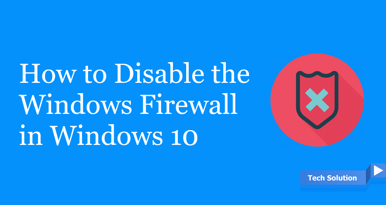 How to Disable the Windows Firewall in Windows Header