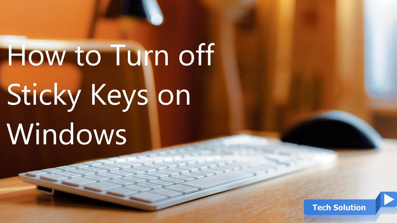 How to Turn off Sticky Keys on Windows Header