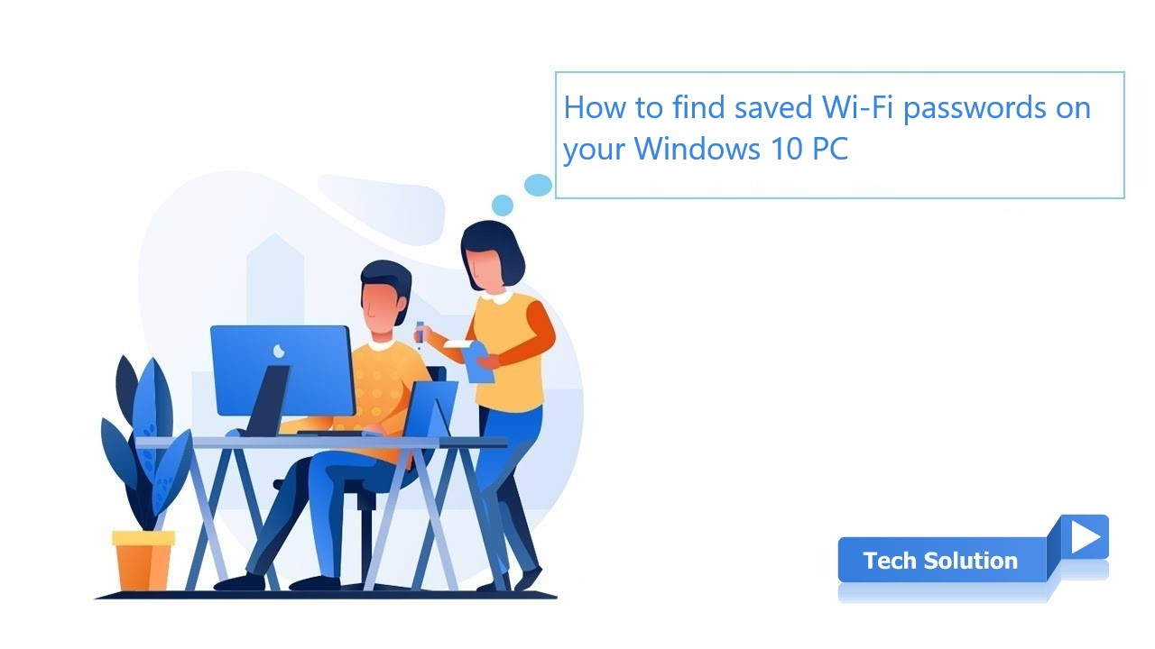 How to find saved Wi-Fi passwords on your Windows 10 PC